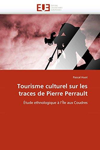 Tourisme culturel sur les traces de Pierre Perrault: Pascal Huot