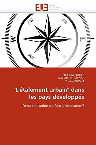 "L'?talement urbain"" dans les pays d?velopp?s: D?surbanisation: Jean-Paul FERRIER, Jean-Albert"