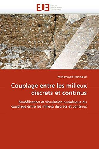 9786131524660: Couplage entre les milieux discrets et continus: Modélisation et simulation numérique du couplage entre les milieux discrets et continus (Omn.Univ.Europ.) (French Edition)