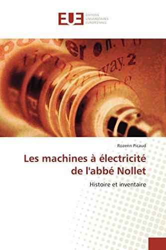 9786131524738: Les machines à électricité de l'abbé Nollet: Histoire et inventaire (French Edition)
