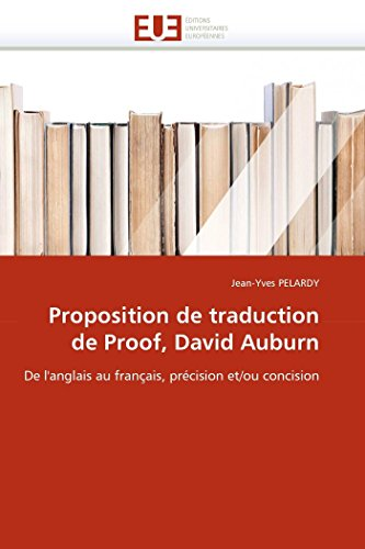 9786131525056: Proposition de traduction de Proof, David Auburn: De l'anglais au français, précision et/ou concision