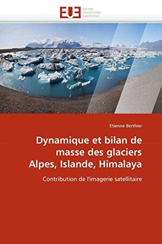 9786131525087: Dynamique et bilan de masse des glaciers Alpes, Islande, Himalaya: Contribution de l'imagerie satellitaire