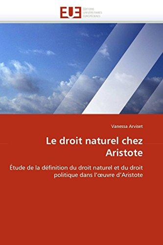 9786131525261: Le droit naturel chez Aristote: �tude de la d�finition du droit naturel et du droit politique dans l'?uvre d'Aristote