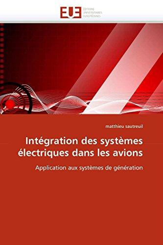 9786131525353: Intégration des systèmes électriques dans les avions: Application aux systèmes de génération
