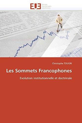 Les Sommets Francophones: Evolution institutionnelle et doctrinale (Omn.Univ.Europ.) (French ...