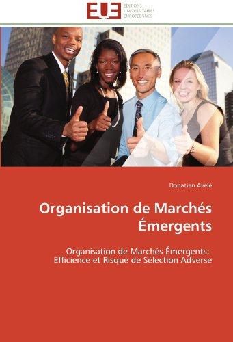 9786131526169: Organisation de March�s �mergents: Organisation de March�s �mergents: Efficience et Risque de S�lection Adverse