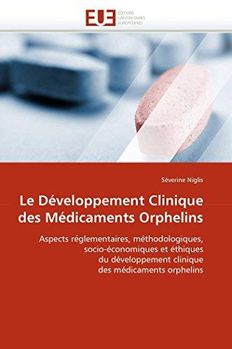 9786131526329: Le Développement Clinique des Médicaments Orphelins: Aspects réglementaires, méthodologiques, socio-économiques et éthiques du développement clinique ... orphelins (Omn.Univ.Europ.) (French Edition)