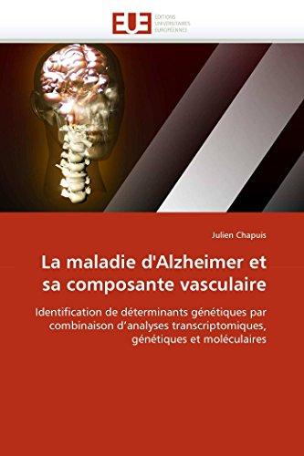 9786131526459: La maladie d'Alzheimer et sa composante vasculaire: Identification de déterminants génétiques par combinaison d'analyses transcriptomiques, génétiques ... (Omn.Univ.Europ.) (French Edition)