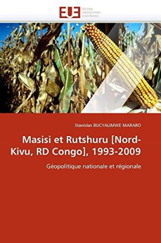 Masisi et Rutshuru [Nord-Kivu, RD Congo], 1993-2009: Géopolitique nationale et régionale (...