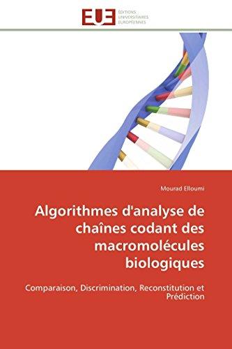 9786131527180: Algorithmes d'analyse de chaînes codant des macromolécules biologiques: Comparaison, Discrimination, Reconstitution et Prédiction (Omn.Univ.Europ.) (French Edition)