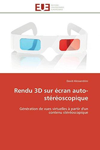9786131527753: Rendu 3D sur écran auto-stéréoscopique: Génération de vues virtuelles à partir d'un contenu stéréoscopique (Omn.Univ.Europ.) (French Edition)