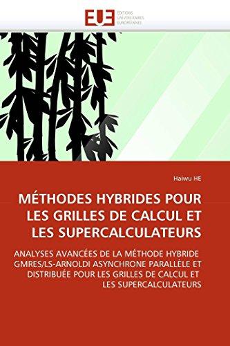 Methodes Hybrides Pour Les Grilles de Calcul Et Les Supercalculateurs (Paperback): Haiwu HE