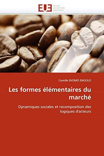 Les Formes l mentaires Du March (Paperback): Ekomo Engolo-C