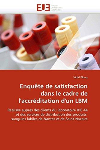 9786131528422: Enquête de satisfaction dans le cadre de l''accréditation d''un lbm
