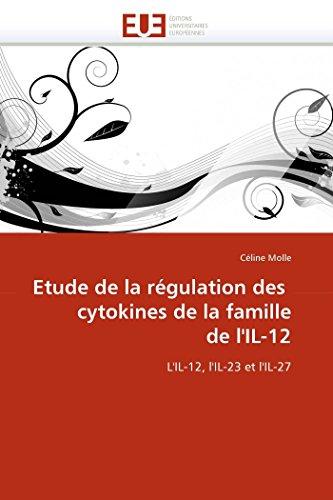Etude de la régulation des cytokines de la famille de l'IL-12: L'IL-12, l'IL-...