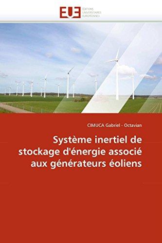 9786131529214: Système inertiel de stockage d'énergie associé aux générateurs éoliens (Omn.Univ.Europ.) (French Edition)