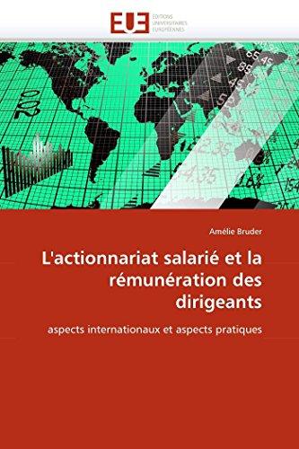 9786131529535: L'actionnariat salarié et la rémunération des dirigeants: aspects internationaux et aspects pratiques (Omn.Univ.Europ.) (French Edition)