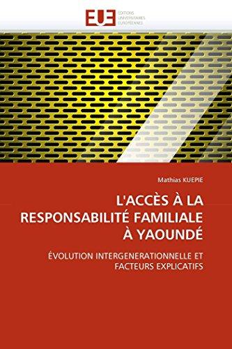 L'ACCÈS À LA RESPONSABILITÉ FAMILIALE À YAOUNDÉ: ÉVOLUTION INTERGENERATIONNELLE ET FACTEURS ...