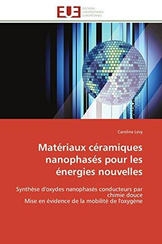 Materiaux Ceramiques Nanophases Pour Les Energies Nouvelles: Levy-C