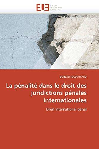 La Penalite Dans Le Droit Des Juridictions Penales Internationales: BEHZAD RAZAVIFARD