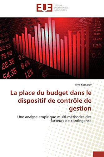9786131529887: La place du budget dans le dispositif de contr�le de gestion: Une analyse empirique multi-m�thodes des facteurs de contingence