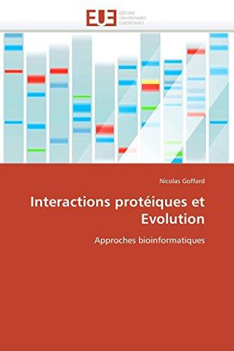 Interactions protéiques et Evolution: Approches bioinformatiques (Omn.Univ.Europ.) (French ...