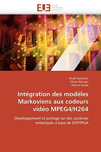 Integration Des Modeles Markoviens Aux Codeurs Video Mpeg4H264: Khalil Hachicha