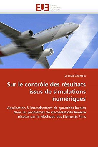 9786131530920: Sur le contrôle des résultats issus de simulations numériques: Application à l'encadrement de quantités locales dans les problèmes de viscoélasticité ... Finis (Omn.Univ.Europ.) (French Edition)