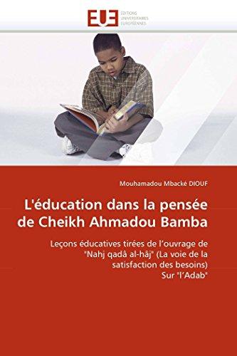 L'éducation dans la pensée de Cheikh Ahmadou Bamba : Leçons éducatives tirées de l'ouvrage de