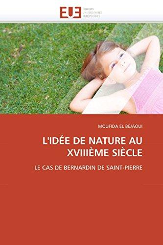 9786131531101: L'IDÉE DE NATURE AU XVIIIÈME SIÈCLE: LE CAS DE BERNARDIN DE SAINT-PIERRE (Omn.Univ.Europ.) (French Edition)