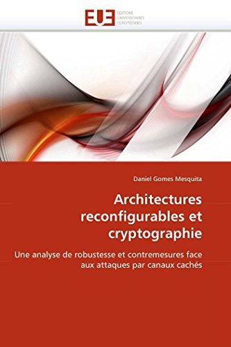 Architectures reconfigurables et cryptographie: Une analyse de robustesse et contremesures face aux attaques par canaux cachés - Gomes Mesquita, Daniel