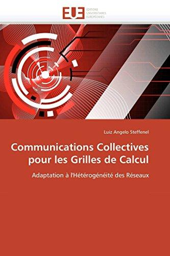9786131531262: Communications Collectives pour les Grilles de Calcul: Adaptation à l'Hétérogénéité des Réseaux (Omn.Univ.Europ.) (French Edition)