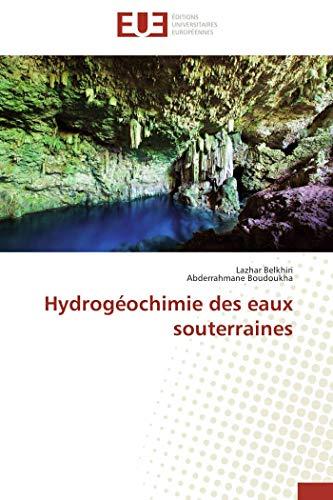 Hydrogeochimie Des Eaux Souterraines: Lazhar Belkhiri, Abderrahmane Boudoukha