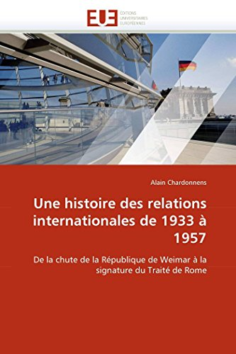 Une Histoire Des Relations Internationales de 1933 a 1957: Alain Chardonnens