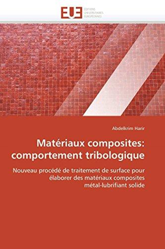 Materiaux Composites: Comportement Tribologique: Abdelkrim Harir