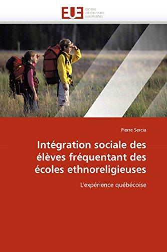 Integration Sociale Des Eleves Frequentant Des Ecoles Ethnoreligieuses: Pierre Sercia