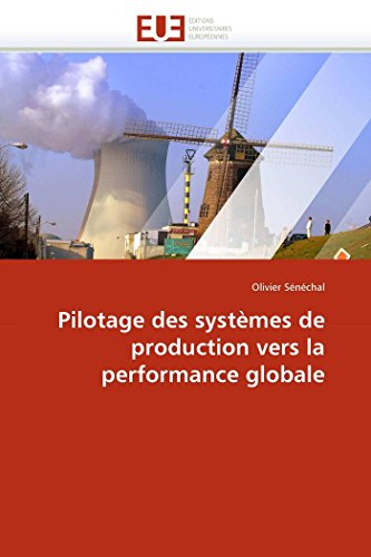 Pilotage des systèmes de production vers la performance globale - Olivier Sénéchal