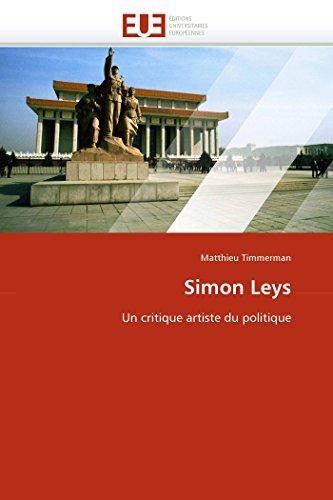 9786131531781: Simon Leys: Un critique artiste du politique (Omn.Univ.Europ.) (French Edition)