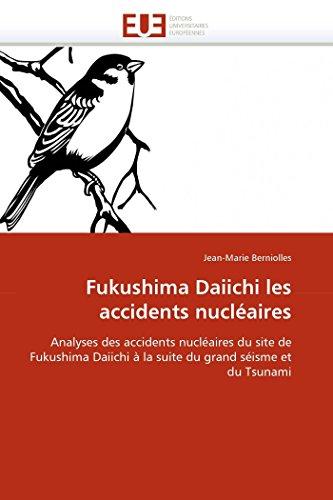 Fukushima Daiichi Les Accidents Nucleaires: Jean-Marie Berniolles