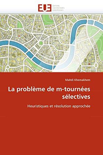 La Probleme de M-Tournees Selectives (Paperback): Mahdi Khemakhem