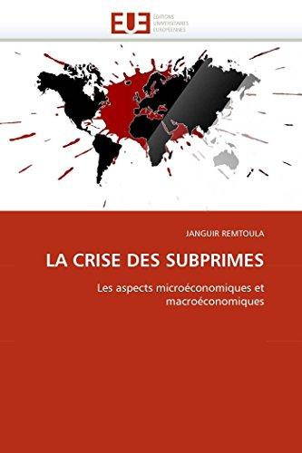 9786131532825: LA CRISE DES SUBPRIMES: Les aspects micro�conomiques et macro�conomiques