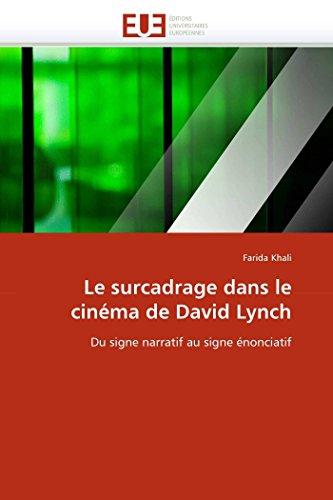 9786131532924: Le surcadrage dans le cin�ma de David Lynch: Du signe narratif au signe �nonciatif