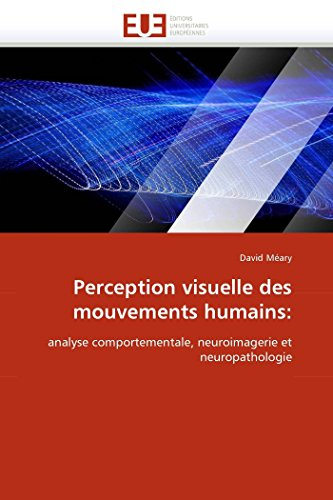 Perception visuelle des mouvements humains:: analyse comportementale, neuroimagerie et ...
