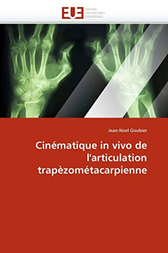 Cinematique in Vivo de LArticulation Trapezometacarpienne: Jean-Noel Goubier