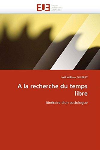 9786131533280: A la recherche du temps libre: Itinéraire d'un sociologue