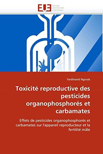 9786131533464: Toxicité reproductive des pesticides organophosphorés et carbamates: Effets de pesticides organophosphorés et carbamates sur l'appareil reproducteur ... mâle (Omn.Univ.Europ.) (French Edition)