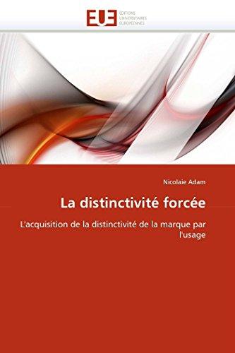 La Distinctivite Forcee: Nicolaie Adam