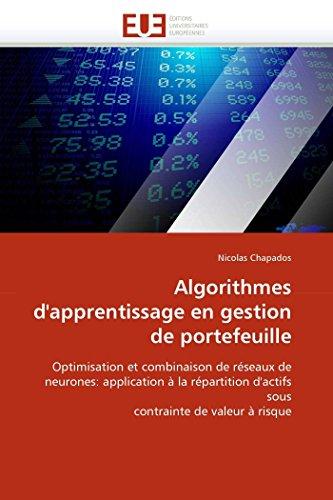 9786131534096: Algorithmes d'apprentissage en gestion de portefeuille: Optimisation et combinaison de réseaux de neurones: application à la répartition d'actifs sous ... à risque (Omn.Univ.Europ.) (French Edition)
