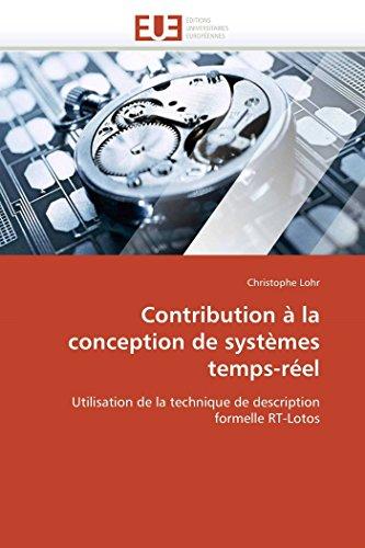 9786131534706: Contribution à la conception de systèmes temps-réel: Utilisation de la technique de description formelle RT-Lotos (Omn.Univ.Europ.) (French Edition)