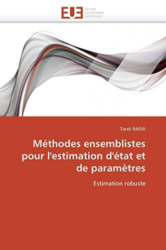 9786131535192: Méthodes ensemblistes pour l'estimation d'état et de paramètres: Estimation robuste (Omn.Univ.Europ.) (French Edition)